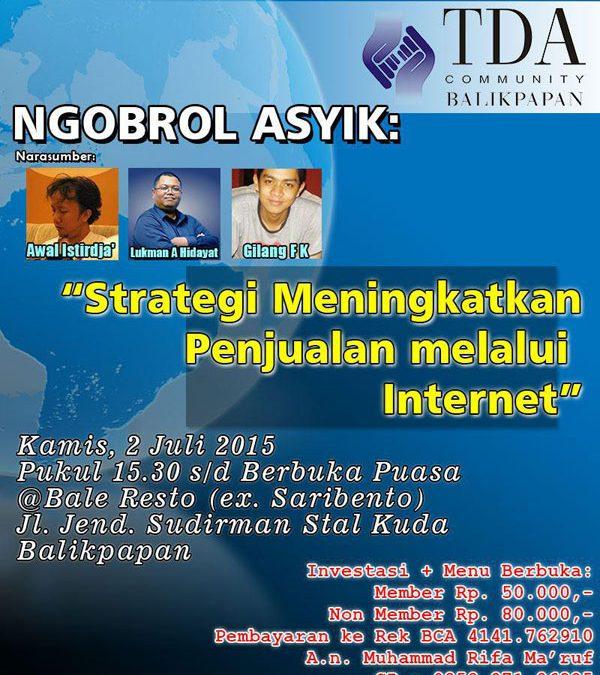 2 Juli 2015 Seminar 'Strategi Meningkatkan Penjualan Melalui Internet' dan Sertijab – TDA Balikpapan Forum