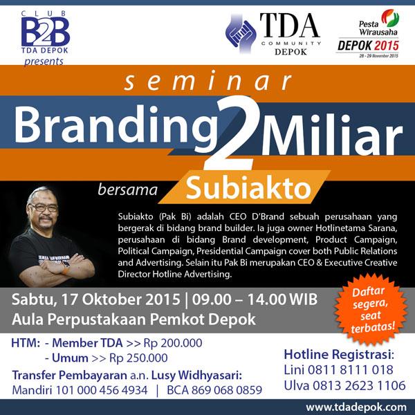 17 Oktober 2015 Seminar 'BRANDING 2 MILIAR' Bersama Pakar Branding Subiakto – TDA Depok Forum