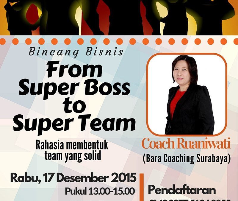 "17 Desember 2015 Bincang Bisnis ""From Super Boss to Super Team"" – TDA Surabaya Forum"