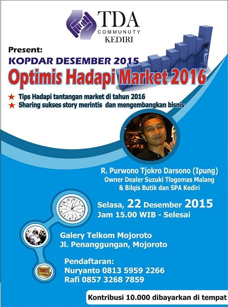 22 Desember 2015 Kopdar & Berbagi 'Optimis Hadapi Market 2016' – TDA Kediri Forum
