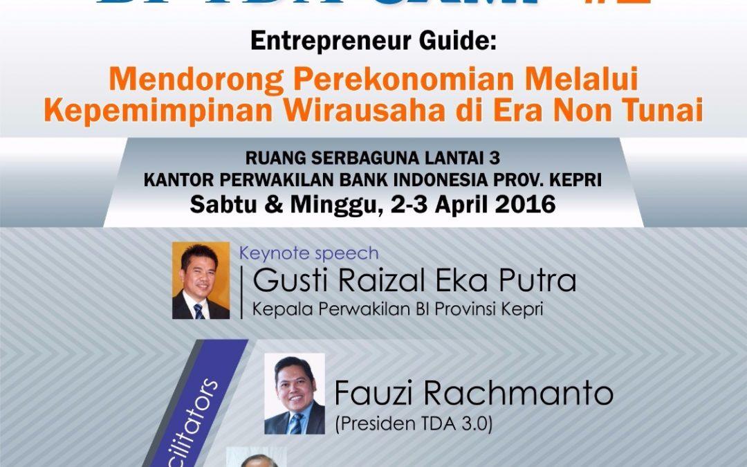 2 – 3 April 2016 TDA Camp #2 Batam – Kolaborasi TDA Batam dan Bank Indonesia
