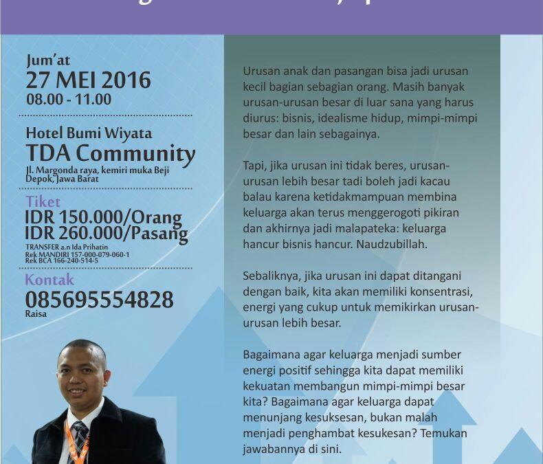 27 Mei 2016 Seminar 'Mencari Jalan Menuju Orang Tua Shalih' – TDA Depok Forum