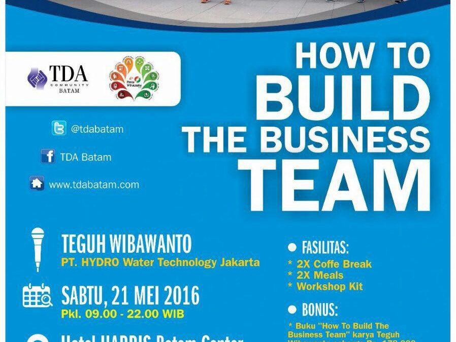 21 Mei 2016 workshop 'How to Build The Business Team' – TDA Batam Forum