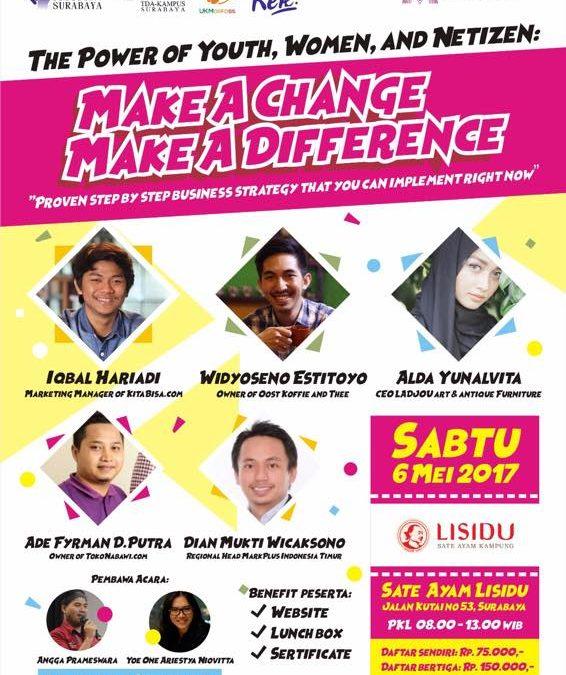 TDA Kampus Surabaya – Make A Change, Make A Difference – TDA Surabaya Forum (6 Mei 2017)