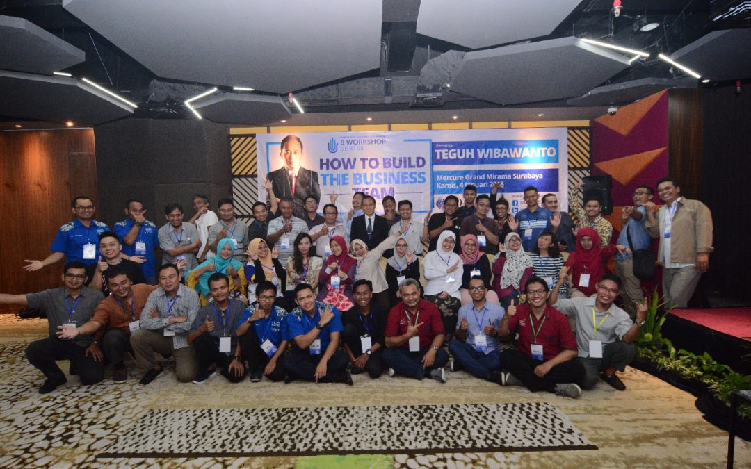 """Workshop  """"How To Build The Business Team"""" by Teguh WIbawanto"""
